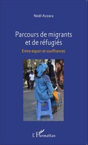 Parcours de migrants et de réfugiés