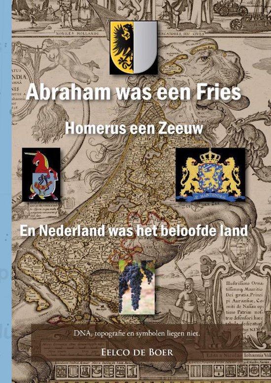 Abraham was een Fries - Eelco de Boer   Fthsonline.com