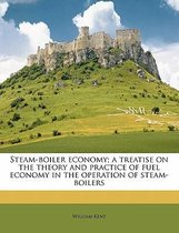 Steam-Boiler Economy; A Treatise on the Theory and Practice of Fuel Economy in the Operation of Steam-Boilers