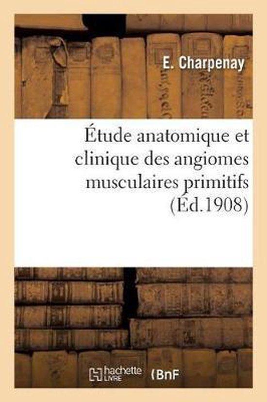 Etude Anatomique Et Clinique Des Angiomes Musculaires Primitifs
