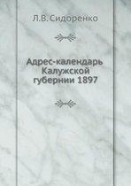 Adres-Kalendar Kaluzhskoj Gubernii 1897