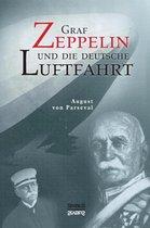 Graf Zeppelin Und Die Deutsche Luftfahrt