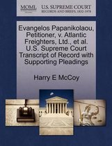 Evangelos Papanikolaou, Petitioner, V. Atlantic Freighters, Ltd., Et Al. U.S. Supreme Court Transcript of Record with Supporting Pleadings