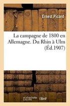 La Campagne de 1800 En Allemagne. Du Rhin Ulm