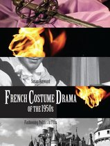 French Costume Drama of the 1950s: Fashioning Politics in Film