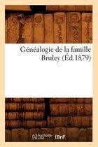 G n alogie de la Famille Bruley ( d.1879)