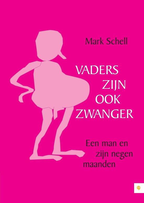 Vaders zijn ook zwanger - Mark Schell  