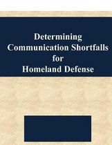 Determining Communication Shortfalls for Homeland Defense