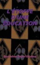 L'Etoffe D'Une Education