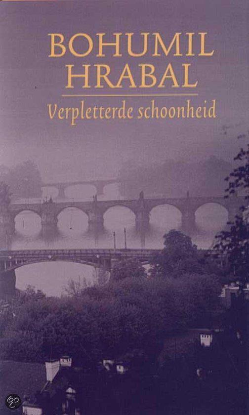 Verpletterde Schoonheid - Bohumil Hrabal | Fthsonline.com