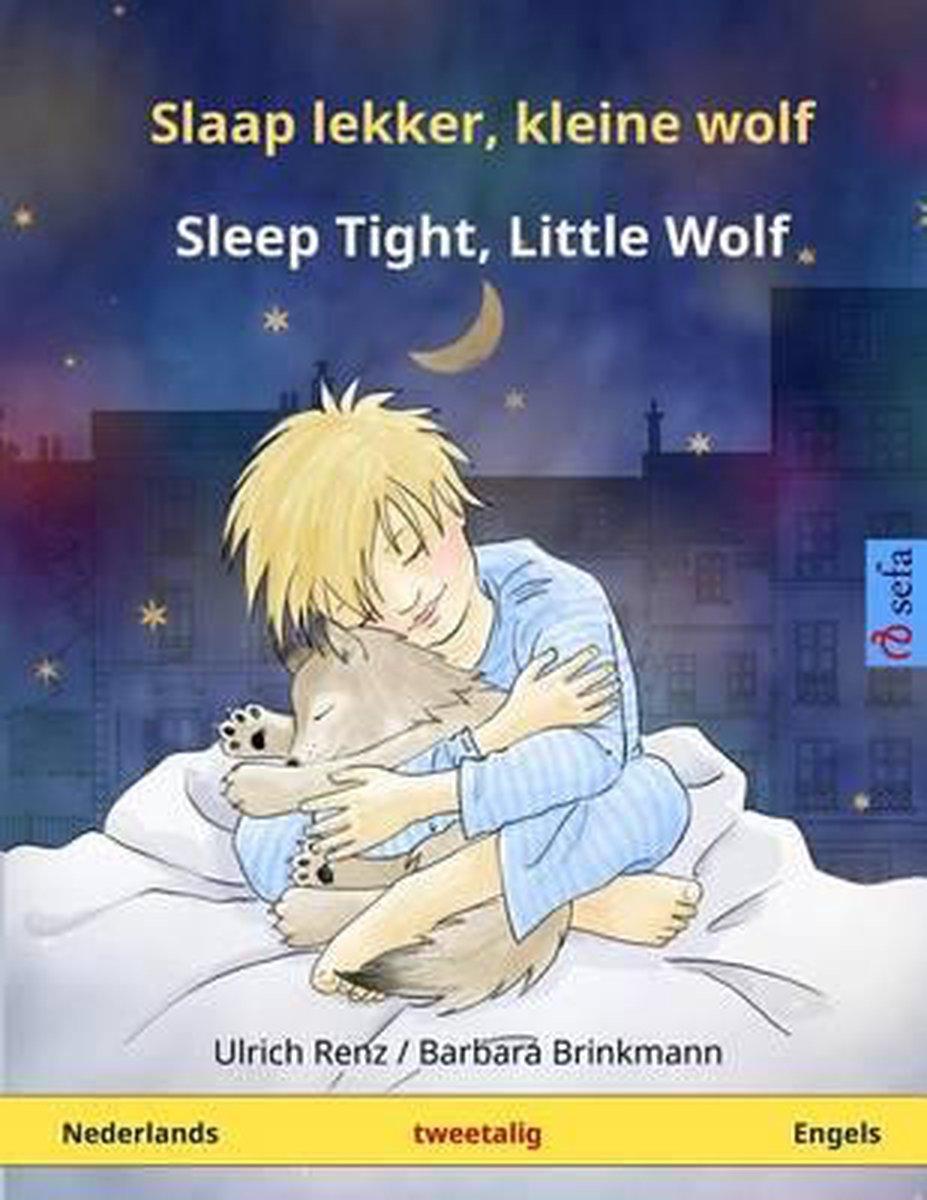 Slaap lekker, kleine wolf - sleep tight, little wolf. tweetalig kinderboek (Nederlands - engels)