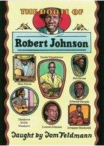 The Roots Of Robert Johnson Taught By Tom Feldmann