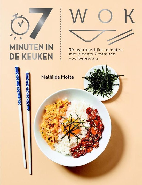 7 minuten in de keuken - Wok - Mathilda Motte |