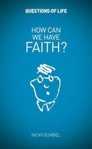Boek cover How Can We Have Faith? van Nicky Gumbel