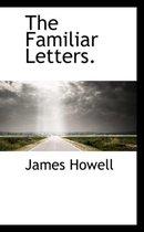 The Familiar Letters.