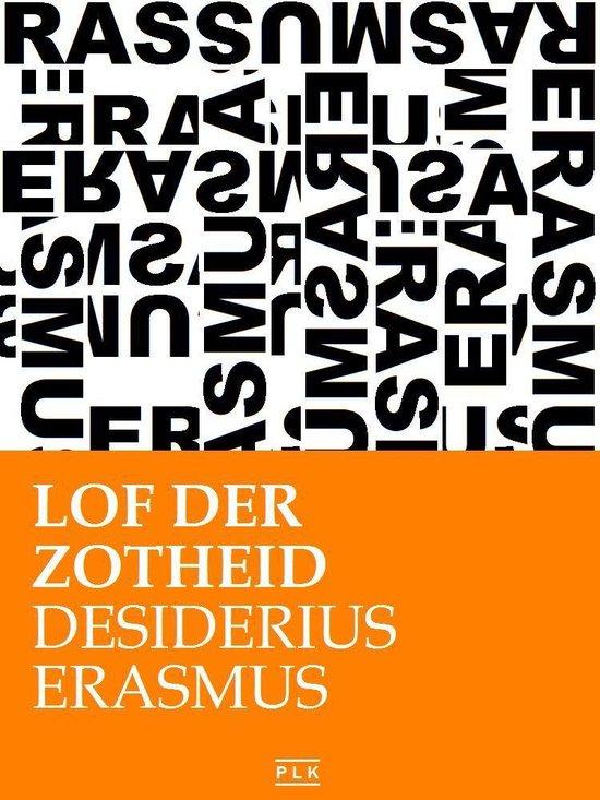 PLK KLASSIEKERS - Lof der zotheid - Desiderius Erasmus |
