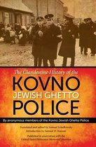 The Clandestine History of the Kovno Jewish Ghetto Police