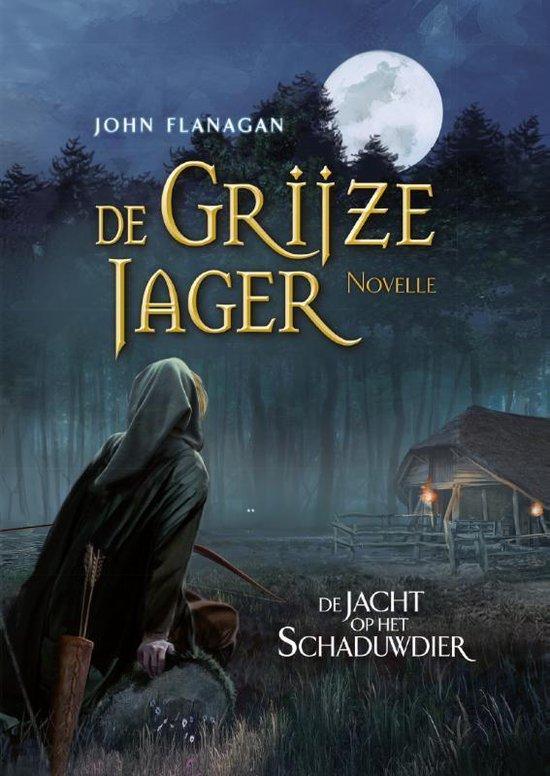 De Grijze Jager - De jacht op het schaduwdier - John Flanagan |