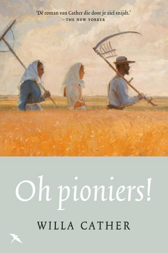 Oh pioniers! - Willa Cather |