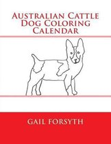Australian Cattle Dog Coloring Calendar
