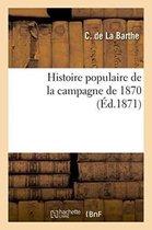Histoire Populaire de la Campagne de 1870