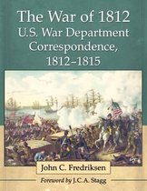 The War of 1812 U.S. War Department Correspondence, 1812-1815