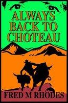 Always Back to Choteau