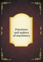 Patentees and Makers of Machinery