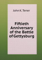 Fiftieth Anniversary of the Battle of Gettysburg