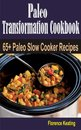 Paleo Transformation Cookbook