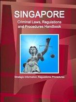 Singapore Criminal Laws, Regulations and Procedures Handbook