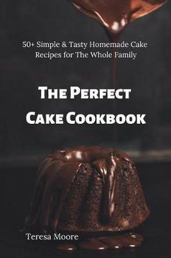 The Perfect Cake Cookbook