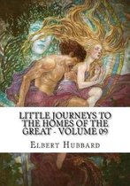 Little Journeys to the Homes of the Great - Volume 09