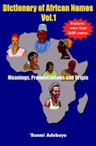 Dictionary of African Names Vol.1