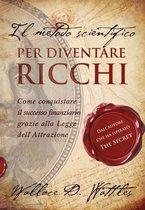 Il metodo scientifico per diventare ricchi (Il libro che ha ispirato ''The Secret'')