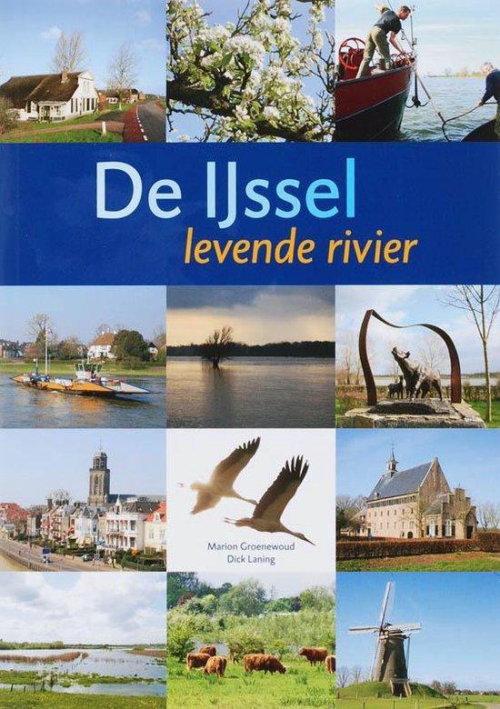 Boek cover De IJssel, levende rivier van M. Groenewoud (Hardcover)