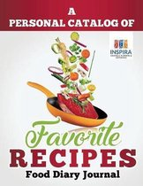 A Personal Catalog of Favorite Recipes Food Diary Journal