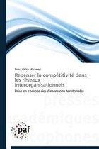 Repenser La Comp titivit Dans Les R seaux Interorganisationnels
