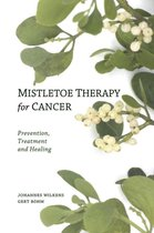 Mistletoe Therapy for Cancer