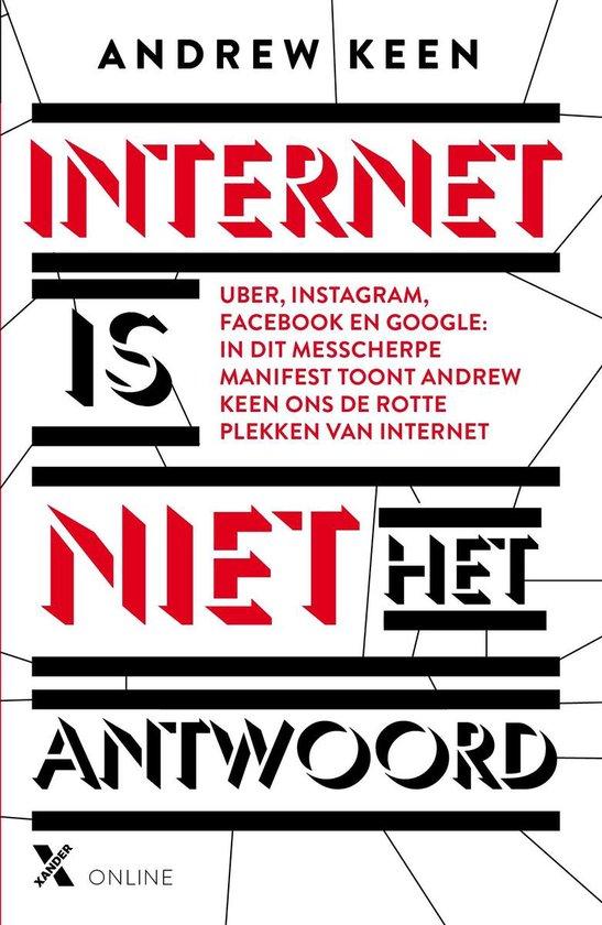 Internet is niet het antwoord - Andrew Keen |