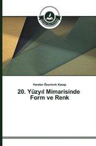 20. Yuzy L Mimarisinde Form Ve Renk
