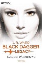 Kuss der Dämmerung - Black Dagger Legacy