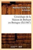 Genealogie de la Maison de Brehant En Bretagne (Ed.1867)
