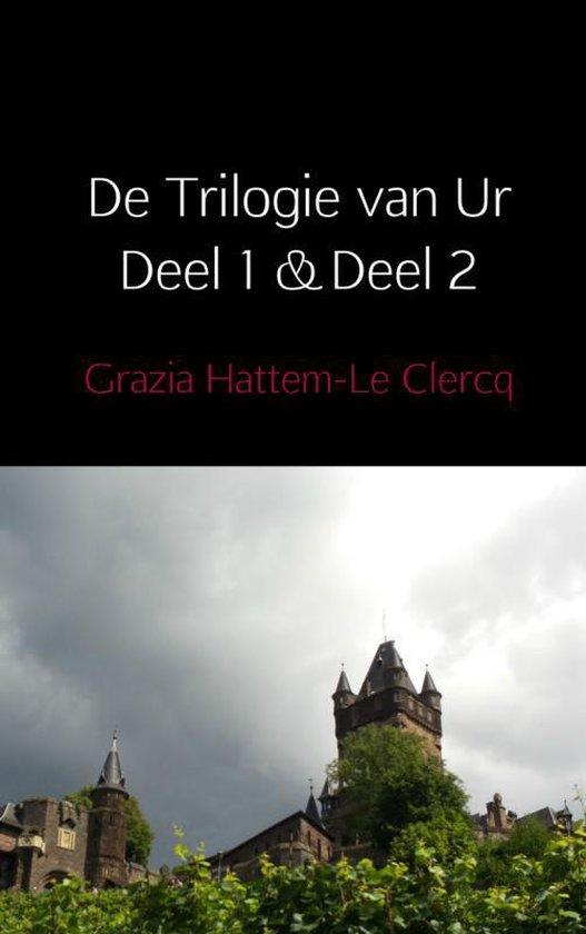 De Trilogie van Ur Deel 1 & Deel 2 - Grazia Hattem-Le Clercq  