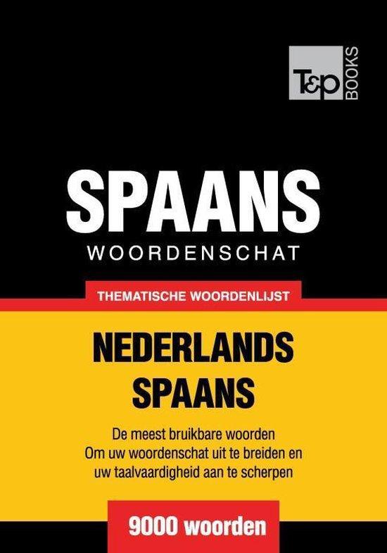 Thematische woordenschat Nederlands-Spaans - 9000 woorden - Andrey Taranov |