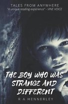 The Boy who was Strange and Different