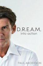 D.R.E.A.M. into action