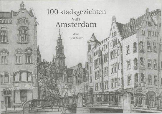 Cover van het boek '100 Stadsgezichten van Amsterdam' van Tjerk Stolte