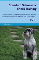 Standard Schnauzer Tricks Training Standard Schnauzer Tricks & Games Training Tracker & Workbook. Includes