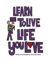 Learn to Live a Life You Love